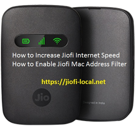 How to Increase Jiofi Internet Speed Enable Jiofi Mac Address Filter at 192.168.l.l